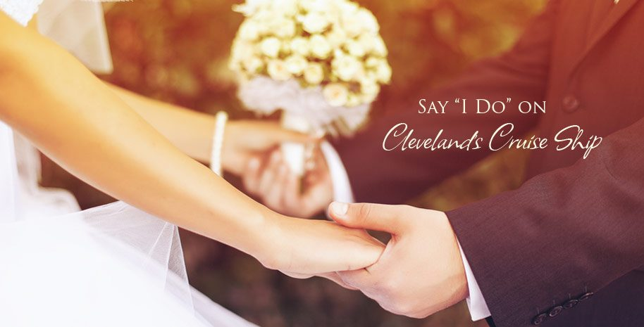"Say ""I Do"" on Cleveland's Cruise Ship"